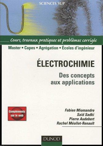 Electrochimie : Des concepts aux applications Cours, travaux pratiques et problèmes corrigés
