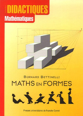 Maths en formes par Bernard Bettinelli