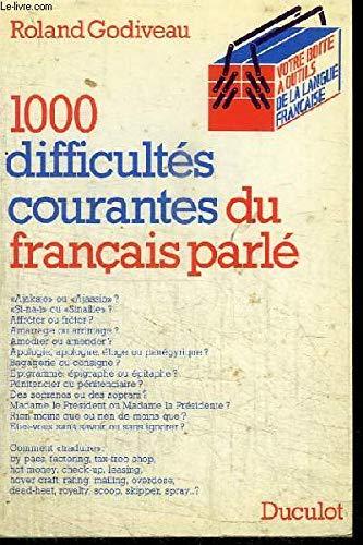 1000 difficultés courantes du français parlé par Roland Godiveau