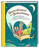 Sternenhimmel, Zauberträume-Gutenacht-Geschichten: von Kirsten Boie, Cornelia Funke, Paul Maar, Andrea Schütze u.a. (Grosse Vorlesebücher)
