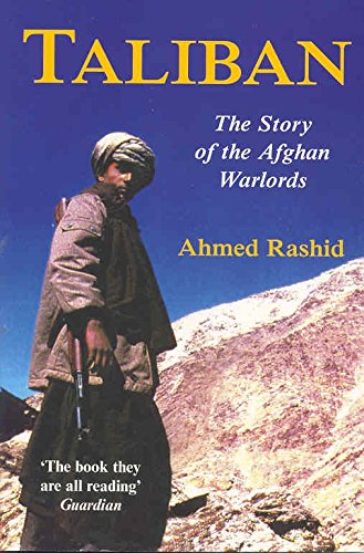 Taliban: The Story of the Afghan Warlords: The Story of Afghan's War Lords