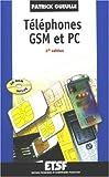 Téléphones GSM et PC (1Cédérom)