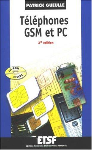 Téléphones GSM et PC (1Cédérom) par Patrick Gueulle
