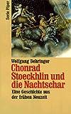 Chonrad Stöckhlin und die Nachtschar - Wolfgang Behringer