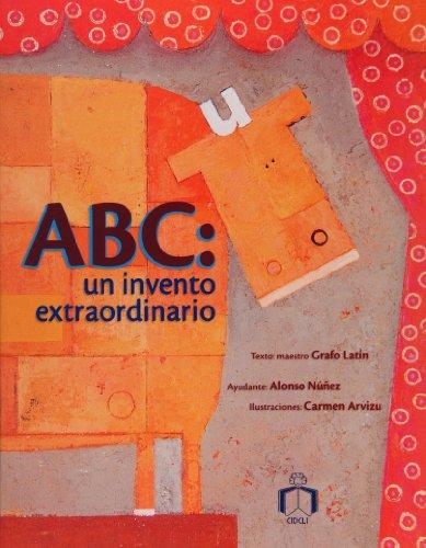 ABC Un Invento Extraordinario / ABC an Extraordinary Invention por Grafo Latin, Alonso Nunez