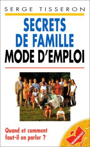 Secrets de famille : Mode d'emploi par Serge Tisseron