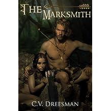 The Marksmith (The Tear of Ahl Saga Book 1)