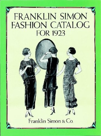 (Franklin Simon Fashion Catalog for 1923: Dover Books on Costume)