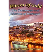Rivers of Gold: The Treasures and Charms of Portugal