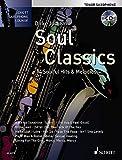 Soul Classics: 14 Soulful Hits & Melodies. Tenor-Saxophon. Ausgabe mit CD. (Schott Saxophone Lounge)