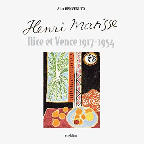 Henri Matisse : Nice et Vence 1917-1954