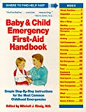 Baby and Child Emergency First Aid: Simple Step-by-Step Instructions for the Most Common Childhood Emergencies