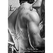 Su Amante Rebelde (La Serie de los Hermanos Thorpe nº 4)