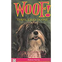 Woof: Three Tales in One: Woof the Tale Wags On; Woof the Tale Gets Longer; Woof a Twist in the Tale: Tale Wags On, Tale Gets Longer, and Twist in the Tale (Fantail S.)
