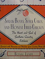 Shuck Beans, Stack Cakes, and Honest Fried Chicken: The Heart and Soul of Southern Country Kitchens