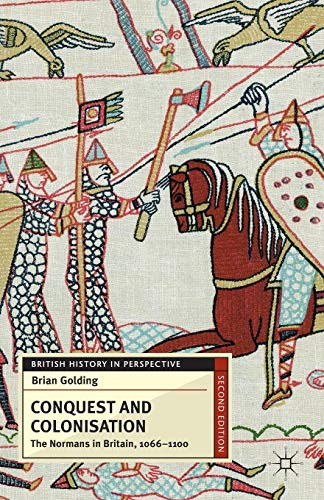Price comparison product image Conquest and Colonisation: The Normans in Britain,  1066-1100 (British History in Perspective)