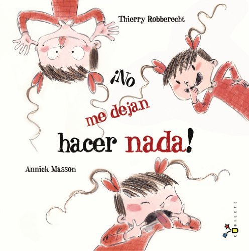 No me dejan hacer nada! (Spanish Edition) by Thierry Robberecht (2013-04-30)