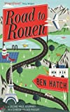 Road to Rouen by Ben Hatch