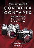 Contaflex und Contarex. Geschichte - Technik - Fakten.