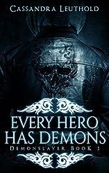 Every Hero Has Demons (Demonslayer Book 1)