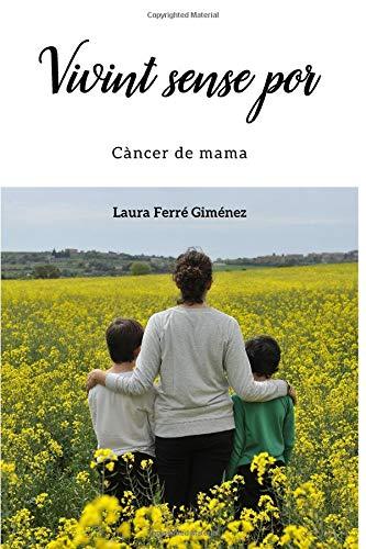 Vivint Sense Por: Càncer de mama por Sra Laura Ferré Giménez