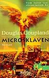 Micro-Sklaven: Roman - Douglas Coupland