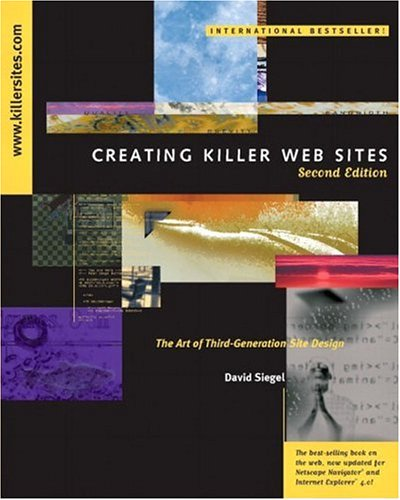 Creating Killer Web Sites: Art of Third-generation Web Site Design