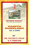 VAASTU GUIDELINES: DOs & DONTs (SUNDER VAASTU Book 3)
