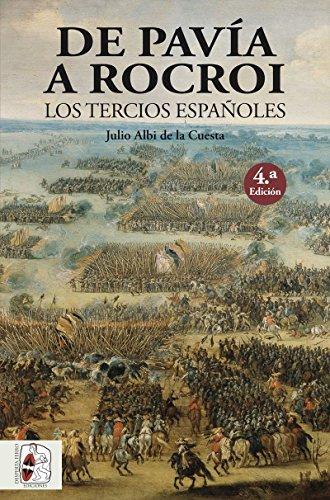 De Pavía a Rocroi. Los tercios españoles (Historia de España) por Julio Albi de la Cuesta