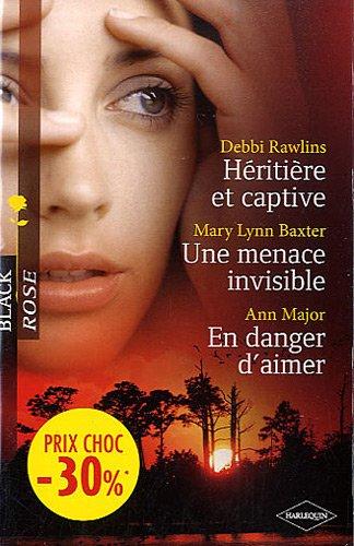 Héritière et captive - Une menace invisible - En danger d'aimer: (promotion)