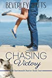 Chasing Victory: A Romantic Comedy (The Dartmouth Diaries Book 4) by Beverley Watts