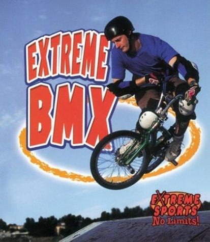 Extreme BMX (Extreme Sports-No Limits!)