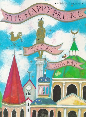 The happy prince : from the fairy tale by Oscar Wilde