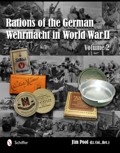 Rations of the German Wehrmacht in World War II: Vol.2 (Jim Pool)