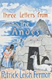 Front cover for the book Three Letters from the Andes by Patrick Leigh Fermor