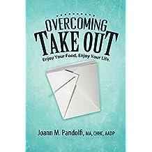 Overcoming Takeout by Joann M. Pandolfi (2014-09-25)