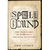 Spellbound: The True Story of Man's Greatest Invention