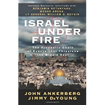 Israel Under Fire: The Prophetic Chain of Events That Threatens the Middle East by John Ankerberg (2009-09-01)