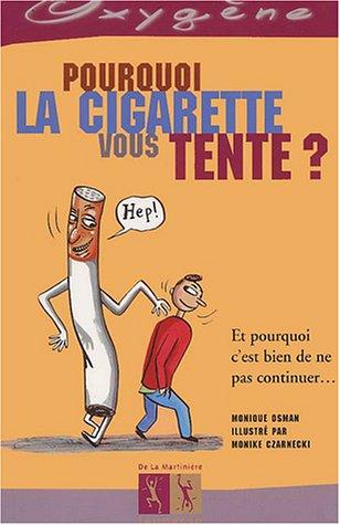 Pourquoi la cigarette vous tente par Monique Osman