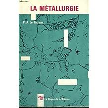 La metallurgie - collection le rayon de la science n°19