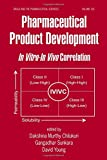 Pharmaceutical Product Development: In Vitro-In Vivo Correlation: 165 (Drugs and the Pharmaceutical Sciences)