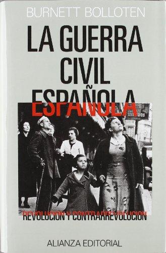 La Guerra Civil Espanola / The Spanish Civil War: Revolucion Y Contrarrevolucion / Revolution And Counterrevolution (grandes Obras De Historia)
