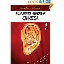 Acupuntura Auricular Chinesa (Portuguese Edition)