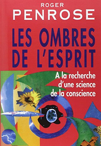 Les ombres de l'esprit -  la recherche d'une science de la conscience