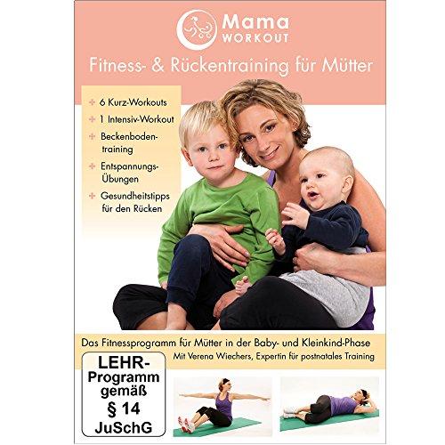MamaWORKOUT: Fitness & Rückentraining für Mütter -- Das gesundheitsorientierte Programm von Expertin Verena Wiechers (Fitness Und Baby)
