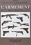 Encyclopédie de l'armement mondial - Tome 1