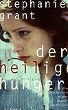 Der heilige Hunger - Stephanie Grant