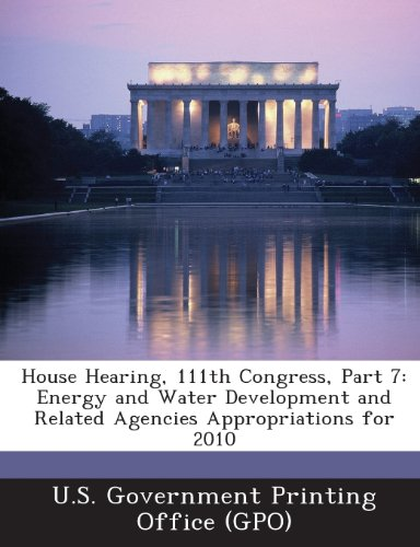 House Hearing, 111th Congress, Part 7: Energy and Water Development and Related Agencies Appropriations for 2010