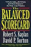 The Balanced Scorecard: Translating Strategy into Action