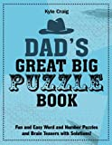 Dad's Great Big PUZZLE Book: Fun and Easy Word and Number Puzzles and Brain Teasers with Solutions!